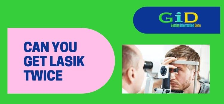 Can you get lasik twice