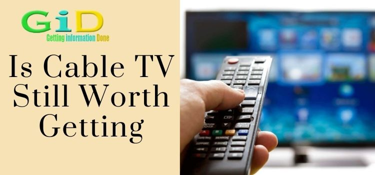 Is Cable TV Still Worth Getting