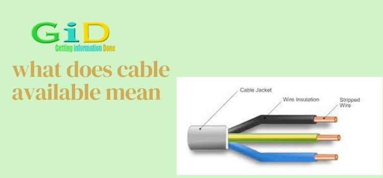 what does cable available mean