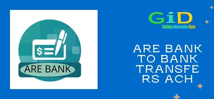 Are bank to bank transfers ACH