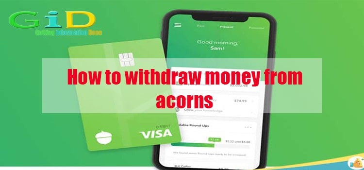How to withdraw money from acorns