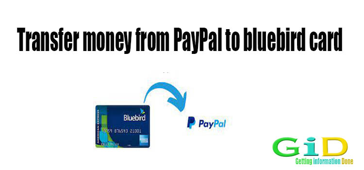 Transfer money from PayPal to bluebird card
