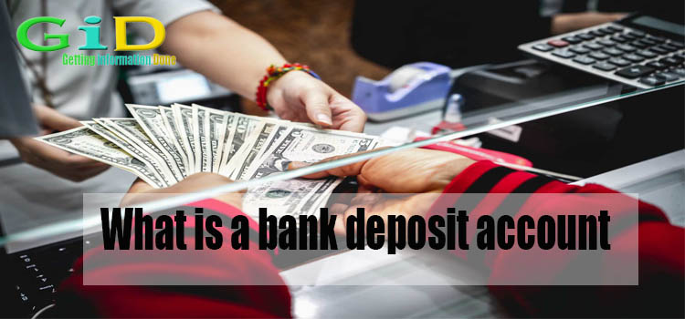 What is a bank deposit account