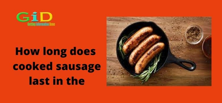 How long does cooked sausage last in the