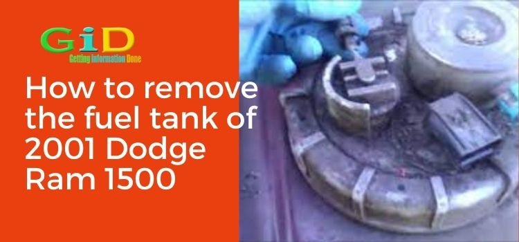 How to remove the fuel tank of 2001 Dodge Ram 1500
