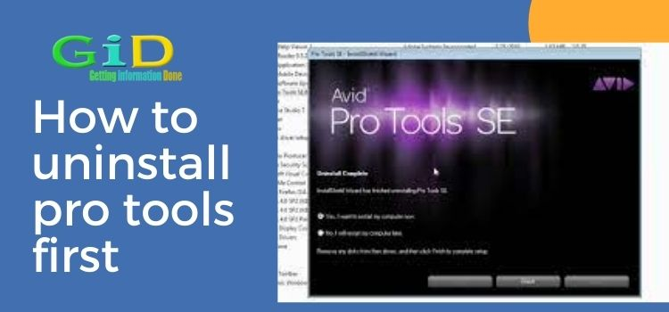 How to uninstall pro tools first