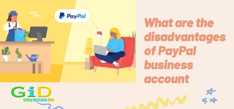 What are the disadvantages of PayPal business account