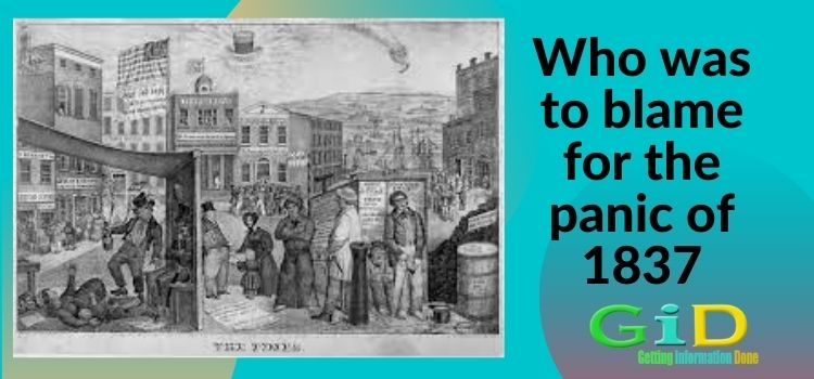 Who was to blame for the panic of 1837