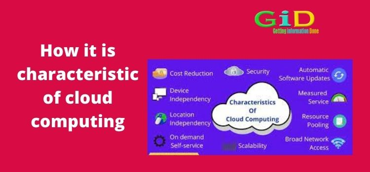 How it is characteristic of cloud computing