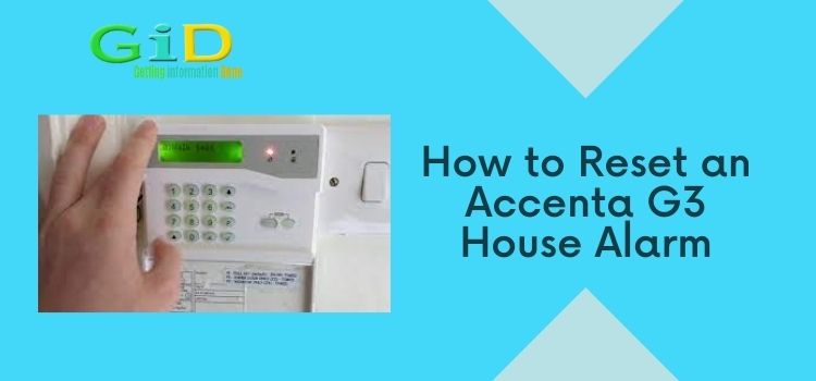 How to Reset an Accenta G3 House Alarm