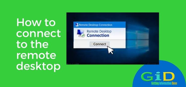 How to connect to the remote desktop