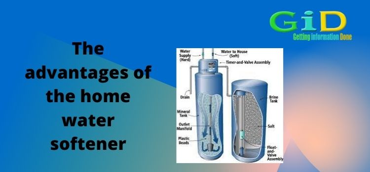 The advantages of the home water softener