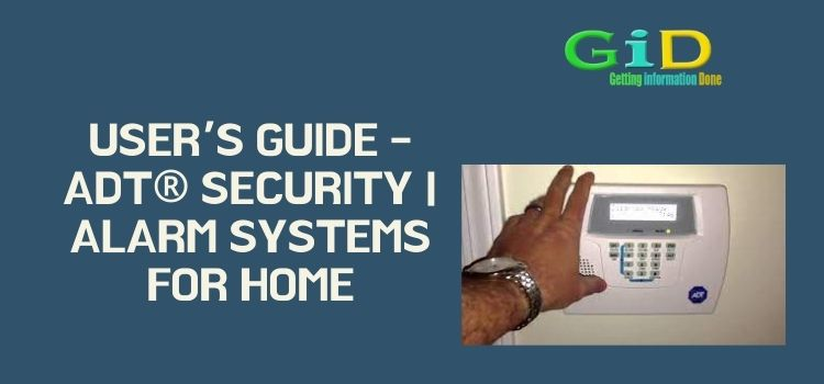 User's Guide – ADT® Security Alarm Systems for Home