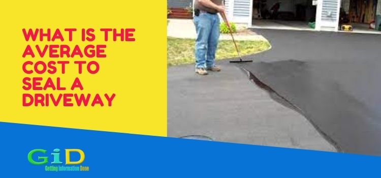What is the average cost to seal a driveway