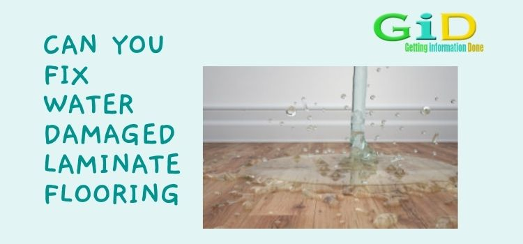 Can You Fix Water Damaged Laminate Flooring