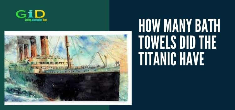 How many bath towels did the titanic have
