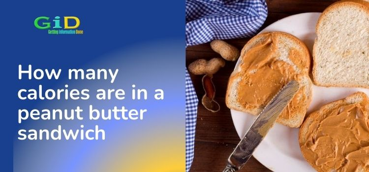 How many calories are in a peanut butter sandwich