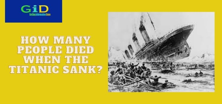 How many people died when the Titanic sank