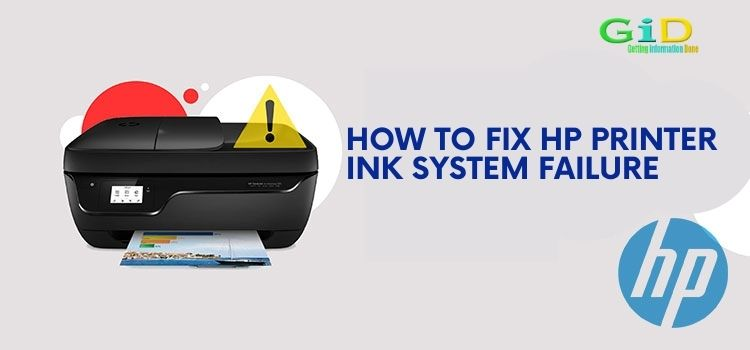 How to Fix HP Printer Ink System Failure