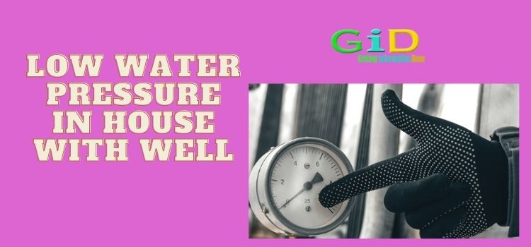 Low water pressure in house with well