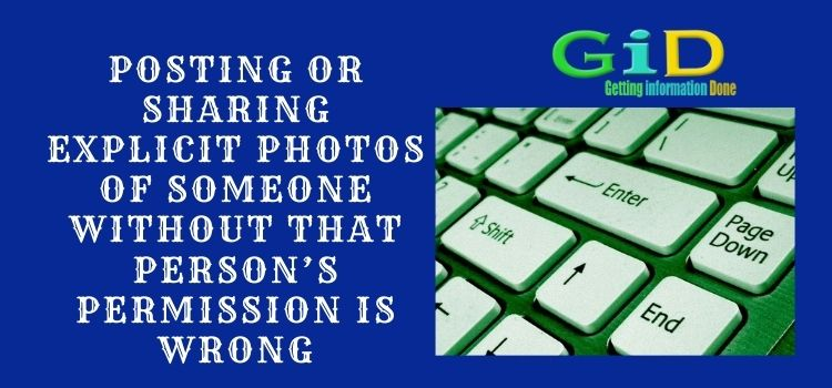 Posting or sharing explicit photos of someone without that person's permission is wrong