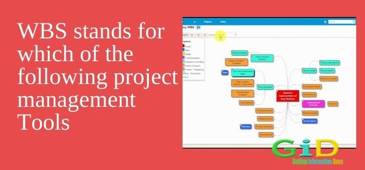 WBS stands for which of the following project management tools