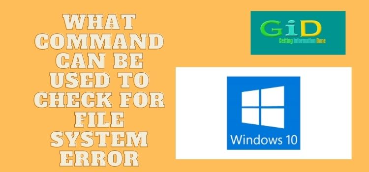 What command can be used to check for file system error