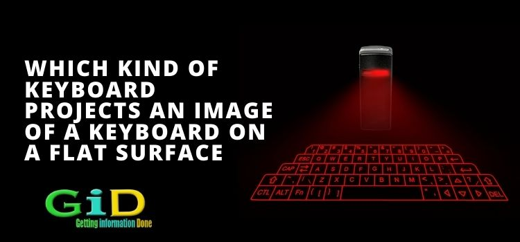 Which kind of keyboard projects an image of a keyboard on a flat surface