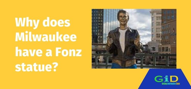 Why does Milwaukee have a Fonz statue