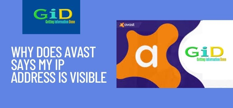 Why does avast says my IP address is visible