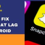 How to Fix Snapchat Lag on Android